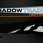 shadowtrader uncovered